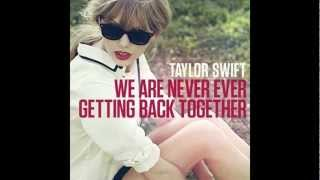 Taylor Swift - We Are Never Ever Getting Back Together (Lyrics + Download Link)