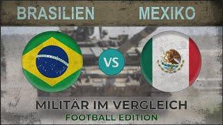 BRASILIEN vs MEXIKO   Militär im Vergleich   2018 [Fußball]