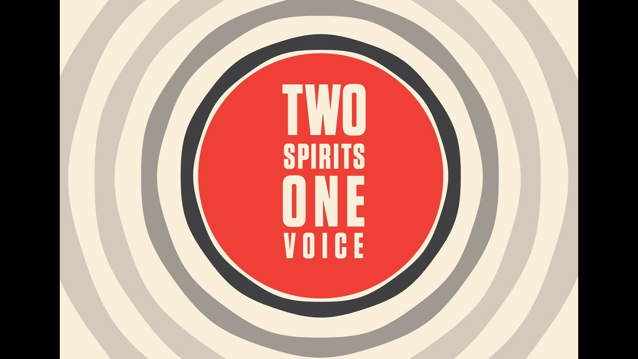 Two Spirits, One Voice -