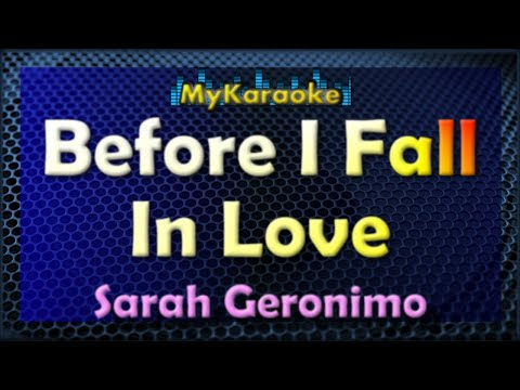 Before I Fall In Love - Karaoke version in the style of Sarah Geronimo