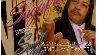 Suga Free - I Need My Doe SMELL MY FINGER