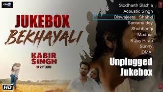 Kabir Singh Bekhayali,Mere Sohneya,Tujhe Kitna Chahne Lage Unplugged Jukebox All Full Songs