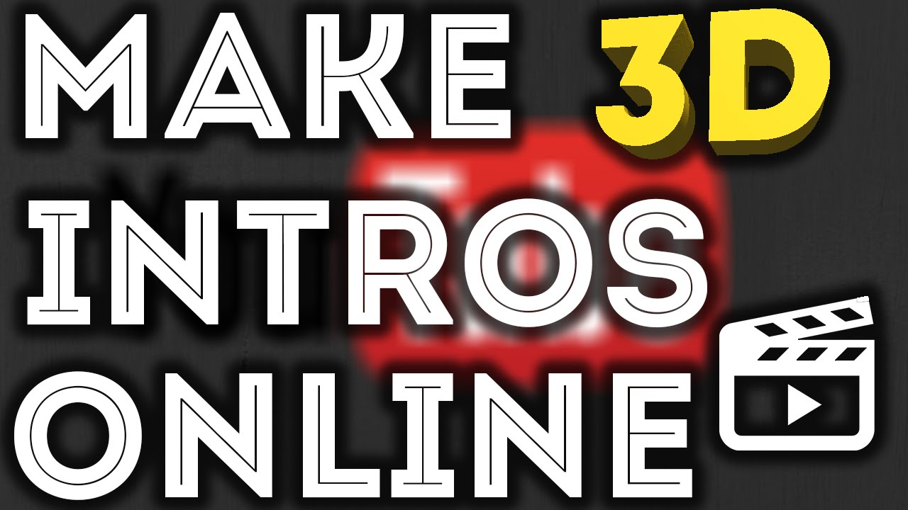 How to make free 3d intro online in smartphone for youtube for Make 3d online