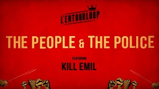 L'ENTOURLOOP Ft. Kill Emil - The People And The Police (Official Audio)