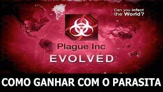 Plague Inc Evolved - Como ganhar com o Parasita.