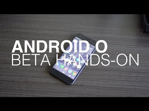 Android O Beta First Look