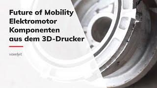 3D-Druck für die Mobilität der Zukunft - Rapid Casting eines E-Motorgehäuses