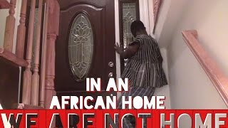 In An African Home: WE ARE NOT HOME (Halloween)