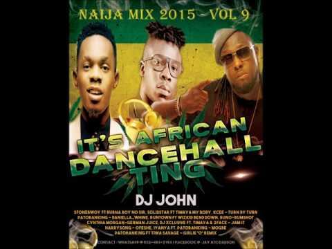 NAIJA MIX 2015  2016  ft Timaya Patoranking Stonebwoy   Afrobeat Mix 2015  2016