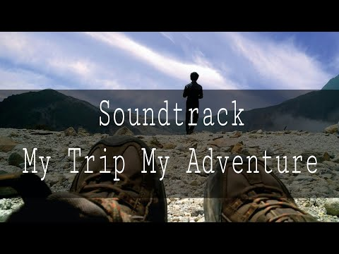 "Soundtrack-Lagu ""My Trip My Adventure"" (Trans Tv)"