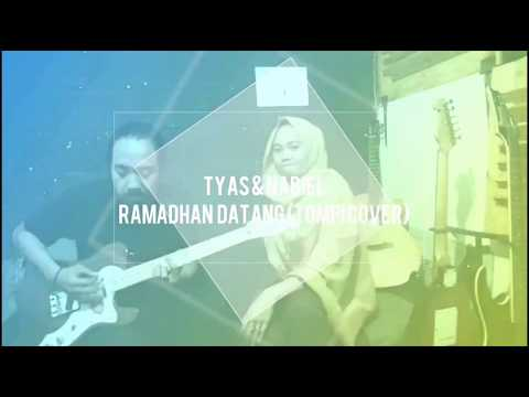 Ramadhan Datang - Tompi (cover) by Tyas feat Nabiel