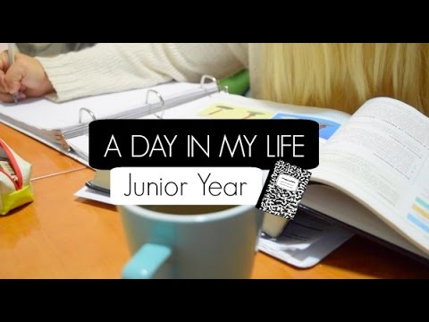 A Day In My Life: Junior Year (High School)