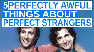5 Perfectly Awful Things About Perfect Strangers