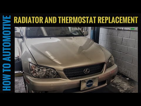 How to Replace the Radiator and Thermostat on a 1999-2005 Lexus IS 300
