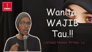 Nasehat Untuk Wanita Ustadz Hanan Attaki Lc