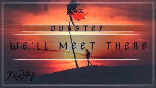 [Dubstep] : Walter Beds - We'll Meet There [Free to use]