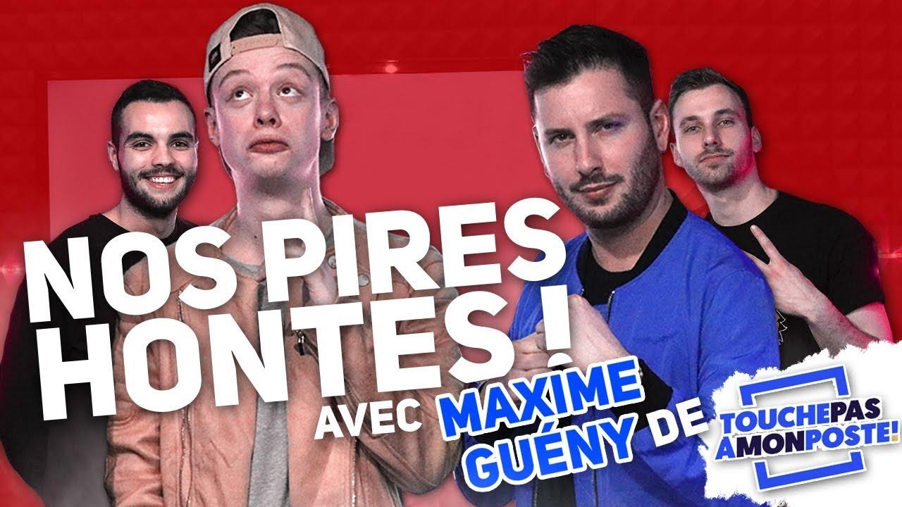 Maxime Guény de Touche Pas à Mon Poste nous parle de ses pires hontes !