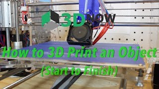 The 3D Printing Process - Start to Finish
