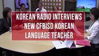 Korean Radio Interviews New CFBISD Korean Language Teacher