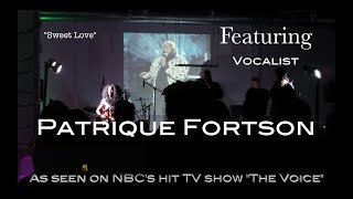 """""""SWEET LOVE"""" FEATURING PATRIQUE FORTSON LIVE @ PITSTOP"""