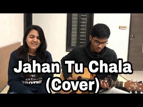 Jahan Tu Chala (Live Cover)|| Gully Boy || Shraddha Joshi Ft. Swaraj Patil || Ranveer Singh
