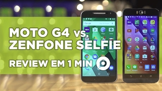 Moto G4 vs Zenfone Selfie - COMPARATIVO | REVIEW EM 1 MINUTO - ZOOM