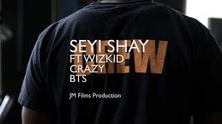 Seyi Shay - Crazy [Behind The Scenes] ft. Wizkid