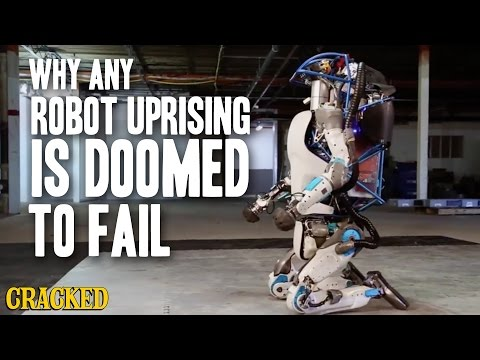 Why Any Robot Uprising Is Doomed To Fail - Cracked Responds