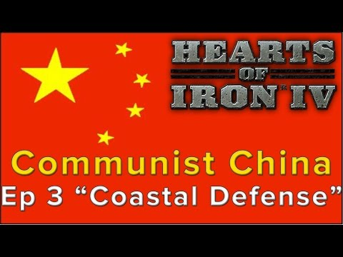 Hearts of Iron 4: Communist China Episode 3 - Coastal Defense (Lets Play/Gameplay)