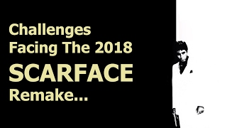 Challenges Facing The 2018 Scarface Remake