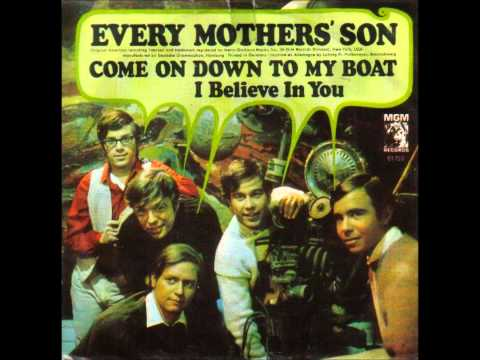 EVERY MOTHERS SON Come On Down To My Boat  HQ