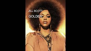 GOLDEN by JILL SCOTT lyrics