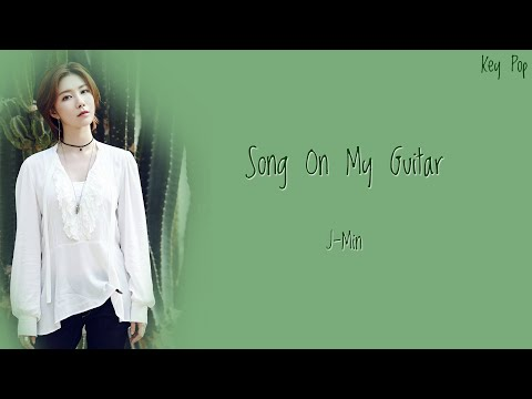 J-Min - Song On My Guitar [Han Rom Eng Lyrics]