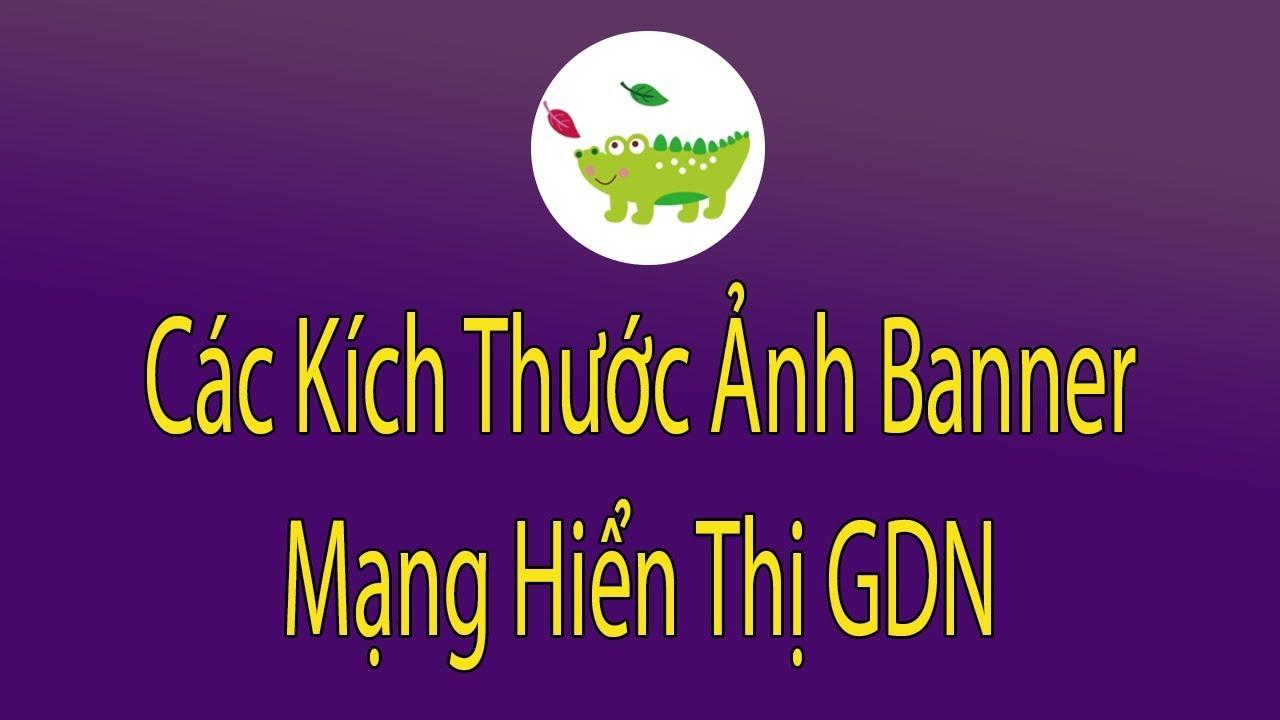 Các Kích Thước Ảnh Banner Mạng Hiển Thị Google GDN