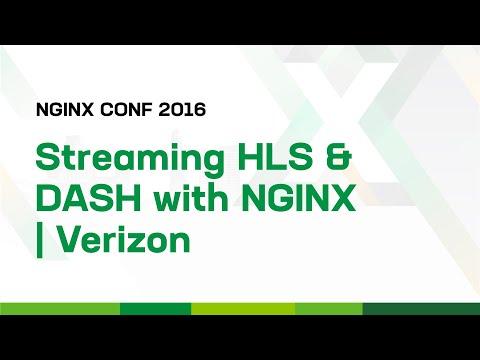 Streaming HLS and DASH with NGINX | Verizon