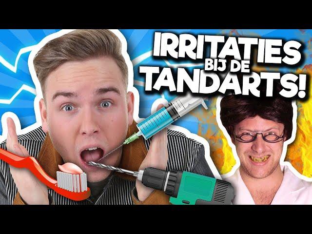 10 IRRITATIES BIJ DE TANDARTS!
