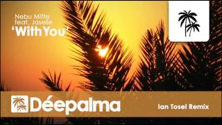 Nebu Mitte feat. Jaselle - With You (Ian Tosel Remix) - Déepalma Records