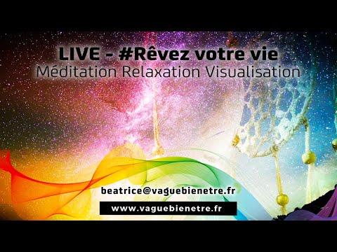 LIVE#11  Rêvez Votre Vie