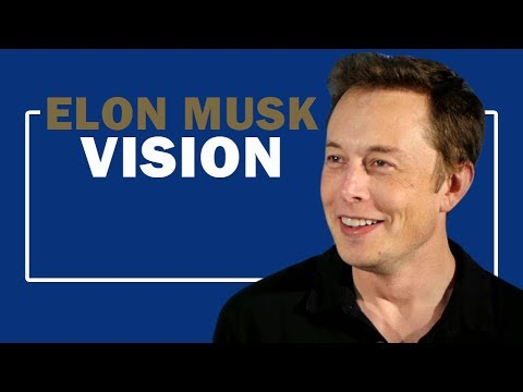 Elon Musk Vision | Change You Life W/  These Videos