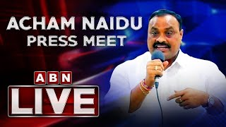TDP Acham Naidu Press Meet LIVE || ABN