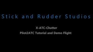 X-ATC-Chatter Pilot2ATC Tutorial