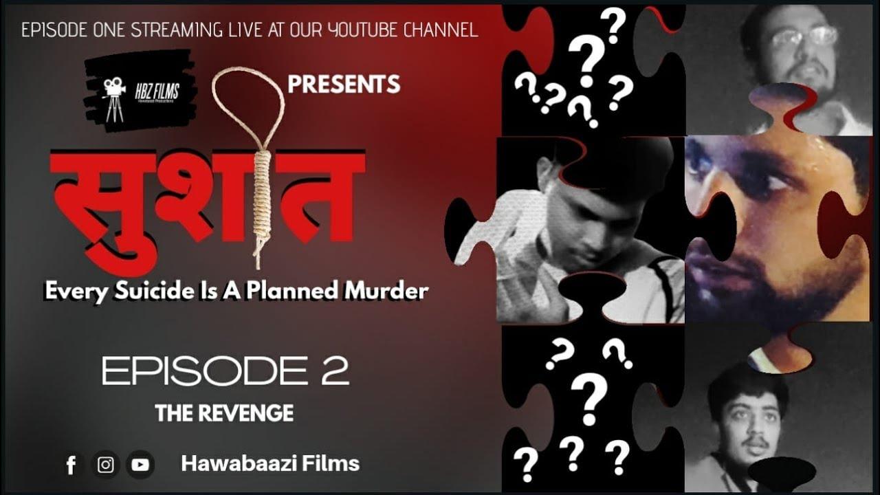 SHUSHANT KAPOOR - THE POEM TO DEATH (SUICIDE OR MURDER ?) - EPISODE 2
