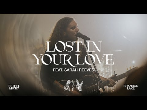 Lost In Your Love – Brandon Lake, feat. Sarah Reeves
