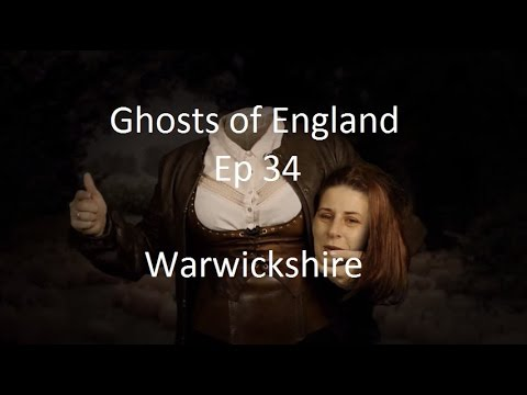 Ghosts of England Ep 34 - Warwickshire