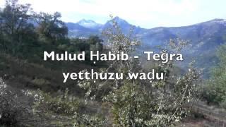 Mouloud Ḥabib - Teǧra yettḥuzu waḍu