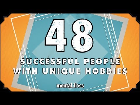 48 Successful People With Unique Hobbies Mental_floss On  Ep.205