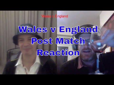 Wales v England Post Match Reaction