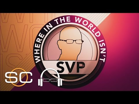 Where In The World Isn't SVP? | SC With SVP | May 10, 2017
