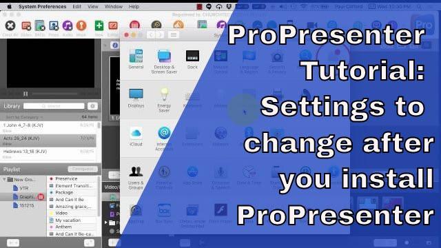 ProPresenter 5 & 6 Tutorial Mac computer settings to change for ProPresenter