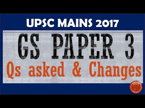 GS Paper 3 UPSC Mains 2017 (This year) Questions asked and Changes
